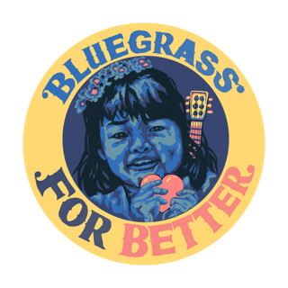 Bluegrass For Better